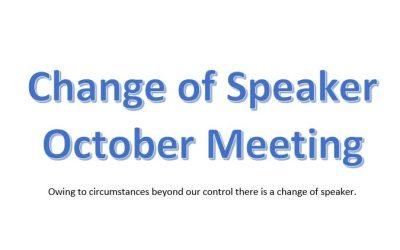 Change of Speaker for October Meeting